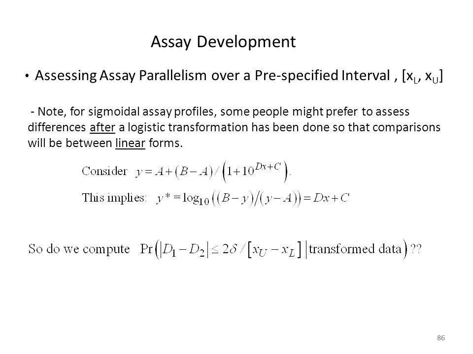 Assay Development Assessing Assay Parallelism over a Pre-specified Interval , [xL, xU]